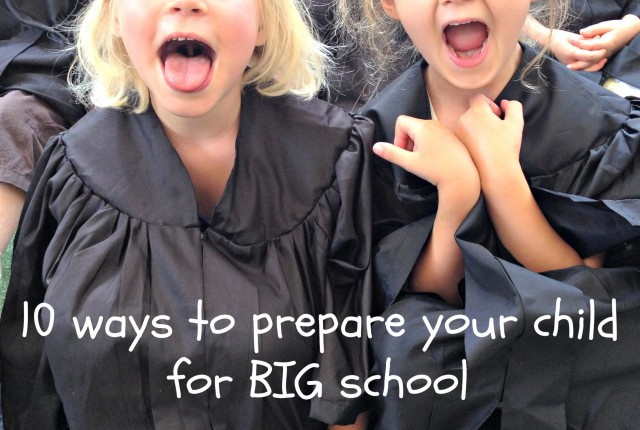 10 ways to prepare your child for big school