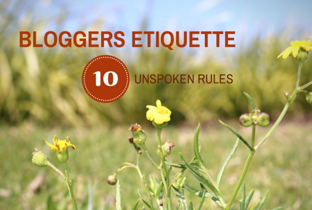 Bloggers etiquette 10 unspoken rules